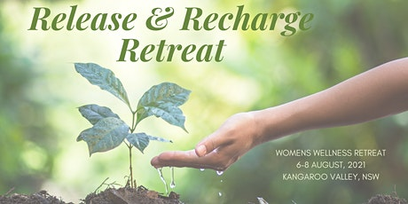 Release & Recharge Retreat - 6-8 August 2021 (Remainder Early Bird) tickets