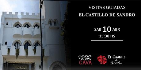 """Visita Guiada  a """"El Castillo de Sandro"""" SABADO 10 DE ABRIL 15.30hs entradas"""