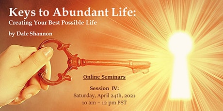 Keys to an Abundant Life: Creating Your Best Possible Life tickets