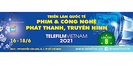 Telefilm Vietnam 2021 - Triển lãm giao thương nội dung Phim & Truyền Hình tickets