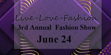 Live-Love-Fashion 3rd Annual Fashion Show tickets