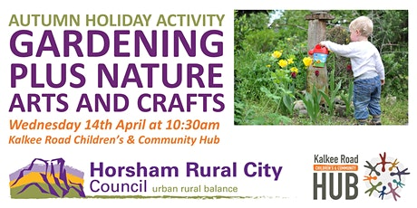 Gardening plus Nature Arts and Crafts - Free April School Holiday Activity tickets