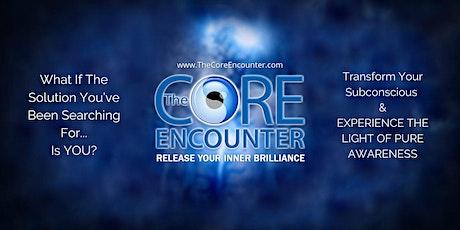 Core Encounter Part 1 tickets