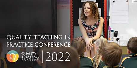 Quality Teaching in Practice Conference 2022 tickets