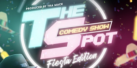 "The Spot comedy show "" Fiesta edition"" tickets"