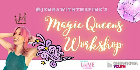 Jenna With The Pink's Magic Queens Workshop tickets