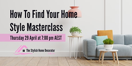 How to Find Your Home Style Masterclass tickets