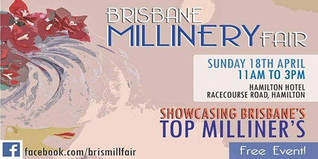 The Brisbane Millinery Fair 2021 tickets