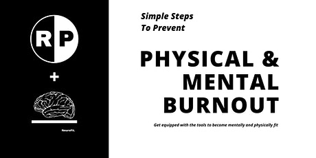 Simple Steps To Prevent Physical & Mental Burnout tickets