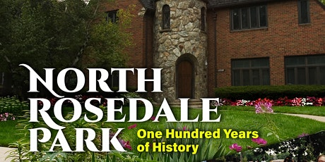 North Rosedale Park, One Hundred Years of History Book Launch w/ Rose Love tickets