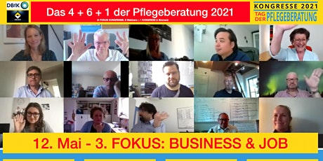 3. FOKUS KONGRESS der Pflegeberatung 2021 - FOKUS: Business & Job Tickets