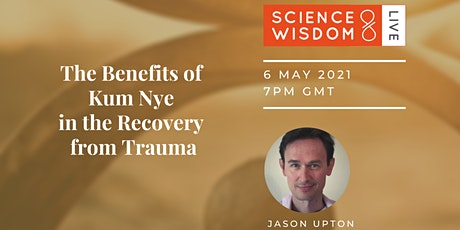 The Benefits of Kum Nye in the Recovery from Trauma, with Jason Upton tickets