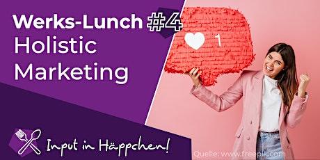 Werks-Lunch #4: Holistic Marketing – In der Krise die Reichweite behalten Tickets