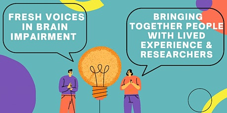 Free Public Forum: Fresh Voices in Co-Designed Brain Impairment Research tickets