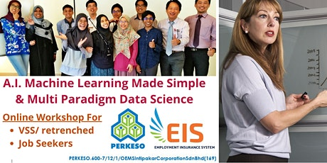 A.I. Machine Learning Made Easy & Multiparadigm Data Science (PERKESO  EIS) tickets