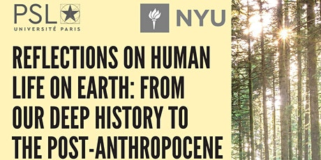 NYU-PSL webinar : From our Deep History to the Post-Anthropocene tickets