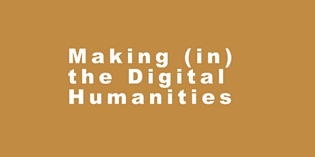 Making (in) the Digital Humanities Tickets