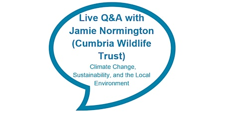 Climate Change, Sustainability and The Local Environment - Q&A (11years+) tickets