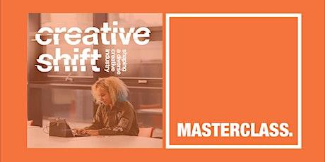 Creative Shift Masterclasses - Always The Intern, Never The Teacher tickets