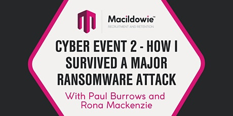 Cyber Event 2 - How I Survived a Major Ransomware Attack tickets