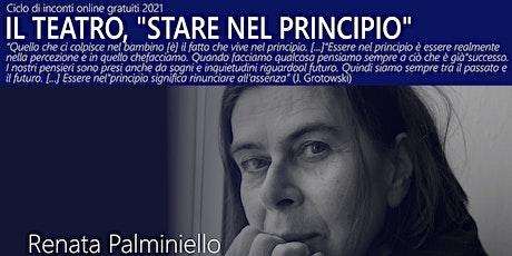 """Renata Palminiello - Il Teatro, """"stare nel principio"""" biglietti"""