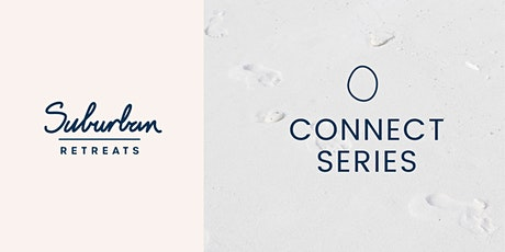 Suburban Retreats | CONNECT tickets