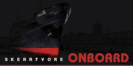 SKERRYVORE: ONBOARD (Live Stream) tickets
