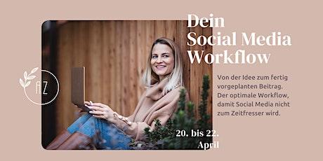 Dein Social Media Workflow ✨ Von der Idee zum fertigen Beitrag Tickets