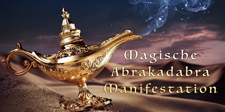 ONLINE - DIE MAGISCHE ABRAKADABRA MANIFESTATION Tickets