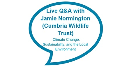 Climate Change, Sustainability and The Local Environment - Q&A (14years+) tickets