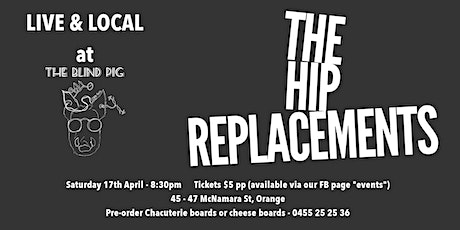 The HIP REPLACEMENTS - Live & Local at The Blind Pig tickets