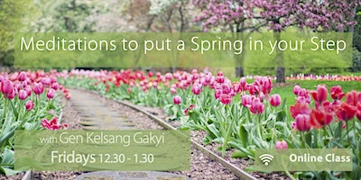 Meditations to put a Spring in your Step (Fridays 12.30pm)