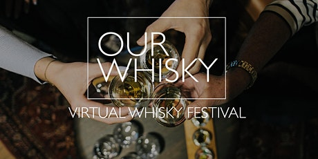 OurWhisky Virtual Whisky Festival 2021 tickets