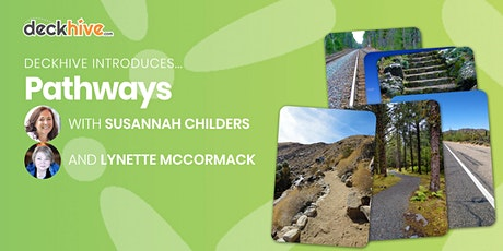 Deckhive Introduces… Pathways (with Susannah Childers & Lynette McCormack) tickets