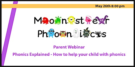 Parent Webinar. Phonics Explained - How to help your child with phonics tickets