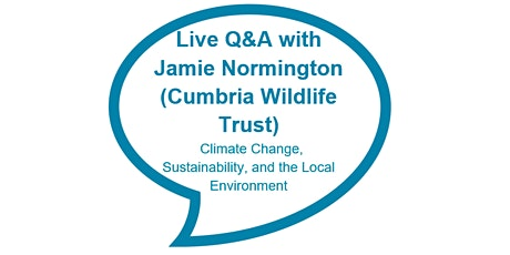 Climate Change, Sustainability and The Local Environment - Q&A (11yrs+) tickets