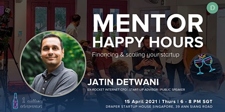 MENTOR HAPPY HOURS with JATIN DETWANI at DSH Singapore tickets