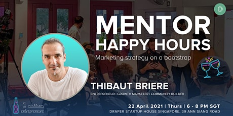 MENTOR HAPPY HOURS with THIBAUT BRIERE at DSH Singapore tickets