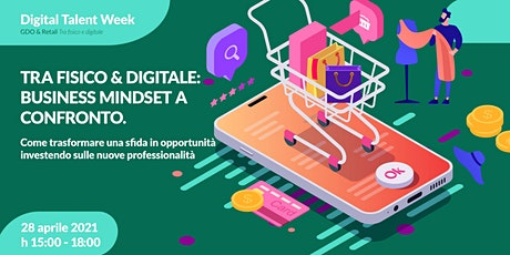 Tra Fisico & Digitale: business mindset a confronto. biglietti