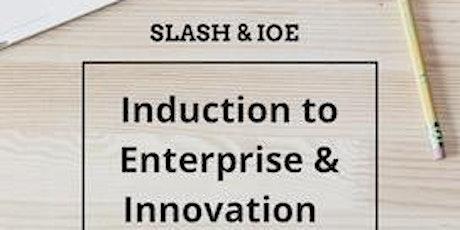 SLASH & IOE Enterprise & Innovation Induction billets