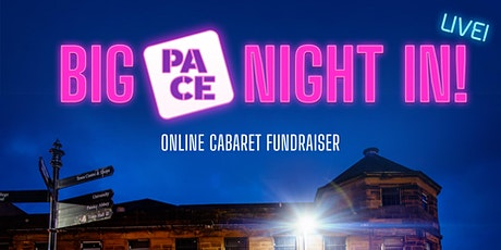 Big PACE Night In - An online cabaret for Exchange Theatre tickets
