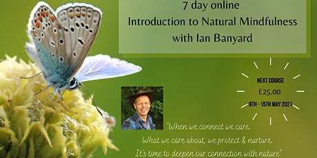 Online Introduction to Natural Mindfulness - 7 days tickets