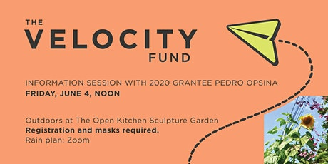 Velocity Fund Information Session at The Open Kitchen Sculpture Garden tickets
