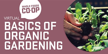 Basics of Organic Gardening - A FREE virtual Co-op Class tickets