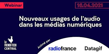 Nouveaux usages de l'audio dans les médias numériques @RadioFrance @Datagif billets