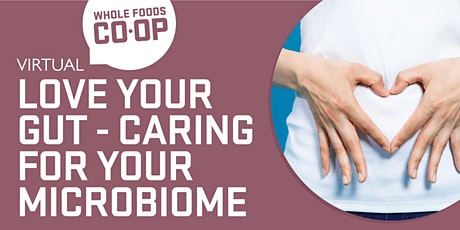 Caring for Your Microbiome - A FREE virtual Co-op Class tickets