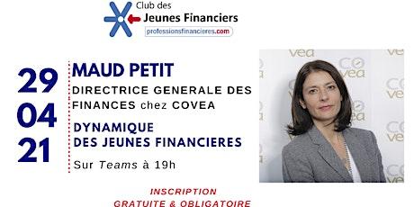 Dynamique des jeunes financières avec Maud PETIT, DG Finance chez COVEA billets