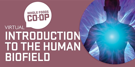 Introduction to the Human Biofield - A FREE virtual Co-op Class tickets