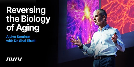 Reversing the Biology of Aging, Global Leader in Aging & Brain Performance tickets