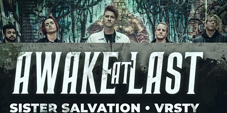 AWAKE AT LAST - SISTER SALVATION - VRSTY  LIVE OUTDOORS tickets